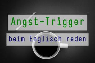 angst-trigger-beim-englisch-reden