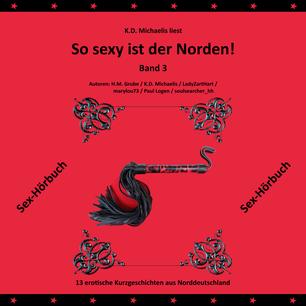 Sex-Hörbuch: So sexy ist der Norden! Band 3 von K.D. Michaelis - gelesen von K.D. Michaelis