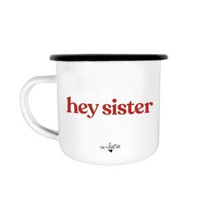 emaille tasse hey sister soulsister