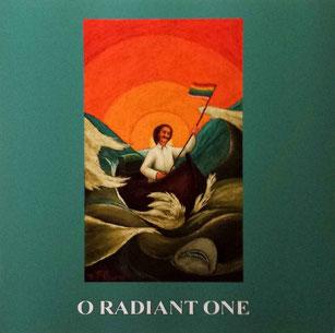 """O Radiant One"""