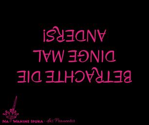 Na Wahine Ipuka - Betrachte die dinge mal anders - Das Frauentor