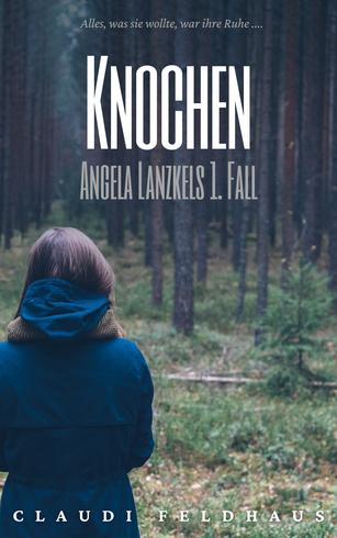 Cover von 'Angela Lanzkel' Band 1, Foto einer Frau in einer blauen Jacke, die uns den Rücken zudreht und in einen dichten Nadelwald schaut.