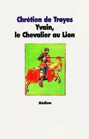 Chretien De Troyes Yvain Le Chevalier Au Lion Classiques
