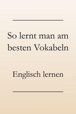 Englisch Lerntipps: Vokabeln lernen, erfolgreich ins Langzeitgedächtnis. Richtig lernen.