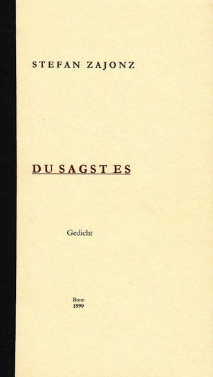 Stefan Zajonz, Du sagst es, Gedicht, Vidmung für den Vater, Exqusit-Papier + Seidenfolie, Deutpols, November 1999, Bonn-Bad Godesberg