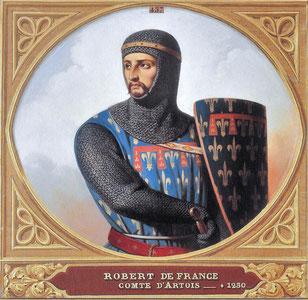 Robert 1er « le Bon » (ou « le Vaillant »), comte d'Artois (1237), croisé. Fils de Louis VIII, roi de France et de Blanche de Castille.