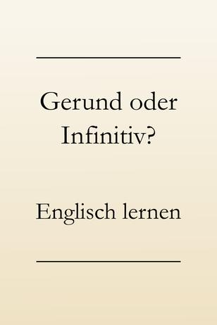 Englische Grammatik: Verben ohne Gerund mit to Infinitiv, Englisch lernen.