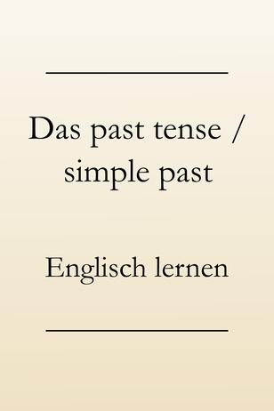 Englische Grammatik: Verwendung simple past, Signalwörter. Englisch lernen past tense.