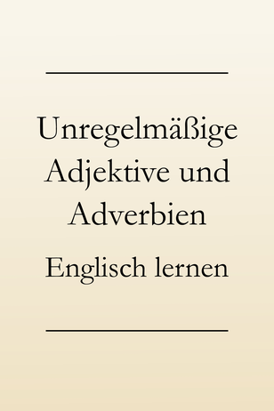 Englisch lernen Grammatik: Sonderfälle - Adjektiv und Adverb. #englischlernen #englischgrammatik