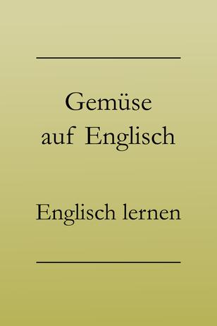 Englisch Vokabeln lernen: Gemüse auf Englisch. Zucchini, Paprika, Lauch, Rosenkohl. #englischlernen