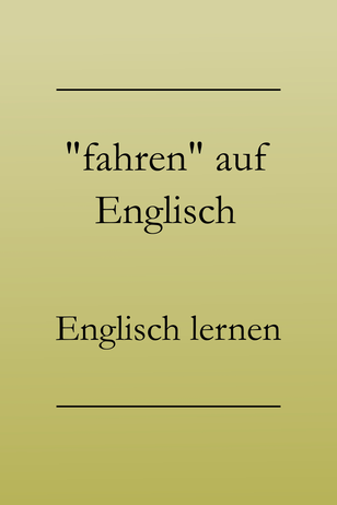 """Englisch lernen: """"Fahren"""" auf Englisch, Vokabeln. Auto, Fahrrad, Motorrad, Bus fahren. #englischlernen"""