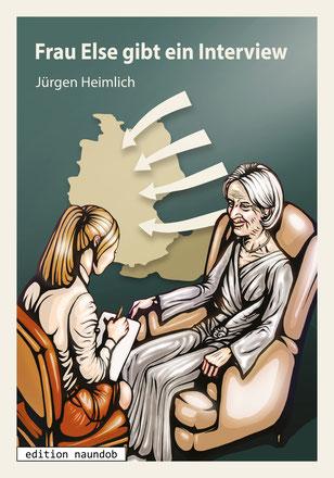 Cover von Frau Else gibt ein Interview: Eine alte und eine junge Frau sitzen sich gegenüber. Die junge Frau schreibt etwas auf. Im Hintergund eine Karte von Deutschland, Pfeile zeigen von Osten her darauf..