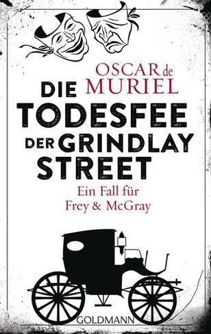 Hier sieht man das Cover von: Oscar de Muriel: Die Todesfee der Grindlay Street.