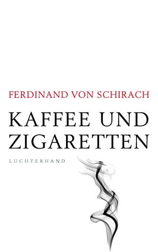 """Buchcover """"Kaffee und Zigaretten"""" von Ferdinand von Schirach"""