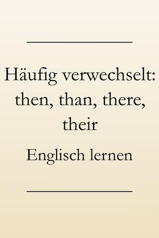 Englisch lernen für Anfänger: then oder than, your oder you're, there oder their? #englischlernen