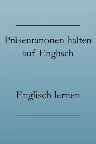 Englisch lernen: Formulierungen für englische Präsentationen