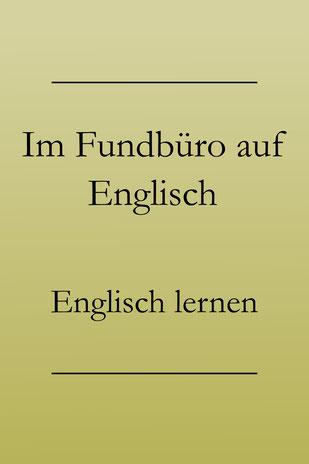 Urlaubsenglisch lernen: Englische Vokabeln und Redewendungen für den Urlaub fürs Fundbüro. #englischlernen