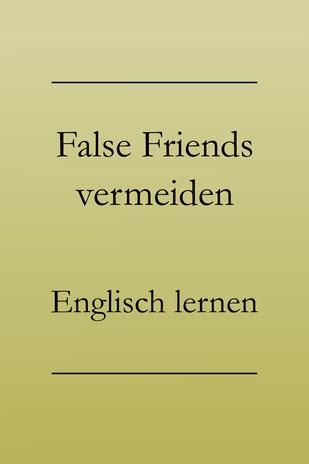 Falsche Freunde, false friends, Englisch lernen, Fehler ausmerzen