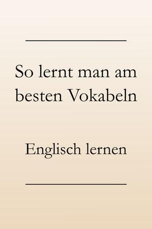 Englisch Lerntipps: Vokabeln erfolgreich ins Langzeitgedächtnis