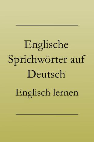 Englisch lernen: Englische Sprichwörter auf Deutsch