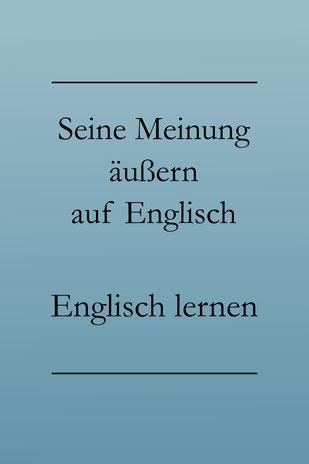 Meinungsäußerung auf Englisch: Englisch lernen. Zustimmen, widersprechen, Bedauern äußern. #englischlernen