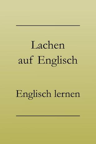 """""""lachen"""" ins Englische übersetzen, englische Vokabeln lernen: Grinsen, kichern, schmunzeln. #englischlernen"""