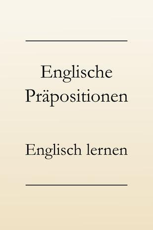 Präpositionen Englisch: Englisch Grammatik lernen