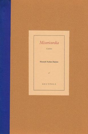 Stefan Zajonz, Misericordia, Gedichte / gedruckt auf Zeta-Zander-Papier, Fabriano-Ingres, Japanpapier / Deutpols, 10 Expl., 19.07.2001, Bonn-Bad Godesberg