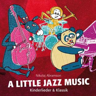 BILD: Nikolaj Abramson A little Jazz Music Jazz Kinderlieder Klassik Crossover
