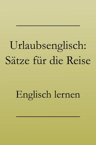 Urlaubsenglisch lernen: Englische Vokabeln und Redewendungen lernen, Wortschatz für den Urlaub. #englischlernen