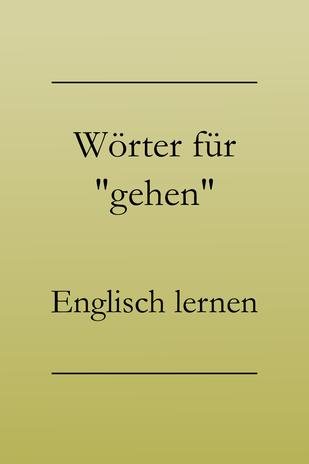 Englisch lernen Vokabeln: rennen, laufen, kriechen, krabbeln, spazieren gehen.