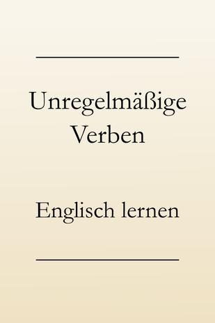 Englische Grammatik: Unregelmäßige englische Verben, PDF Liste zum Drucken