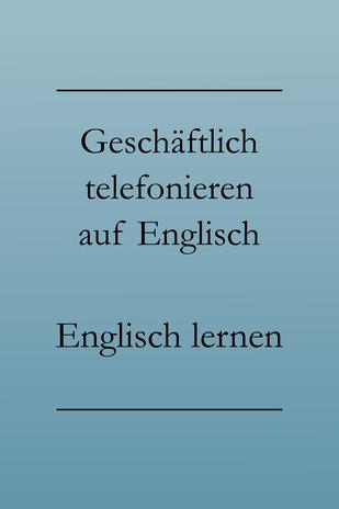 Geschäftlich telefonieren englisch, Liste, Business Englisch