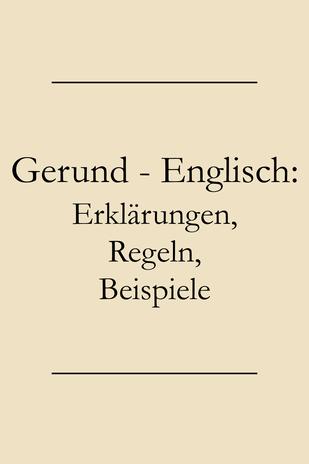 Englische Grammatik lernen: Gerund Regeln, Verben mit Gerundium. #englischlernen