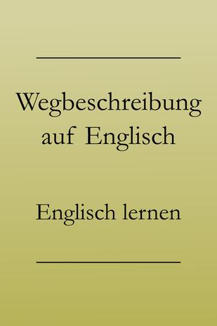 Englisch lernen: Nach dem Weg fragen und Wegbeschreibungen, Urlaubsenglisch. #urlaubsenglisch