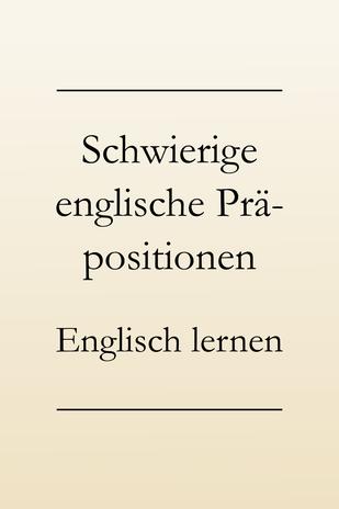 Englische Präpositionen richtig einsetzen. Englisch lernen. #englischlernen