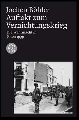 Böhlers Standardwerk zum Vernichtungskrieg in Polen 1939 - durch deutsche Wehrmacht und Einsatzgruppen Cover: S.Fischer Verlag
