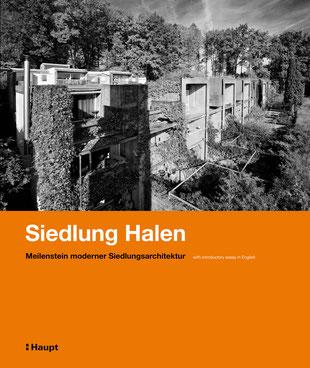 Heinz J. Zumbühl, Barbara Miesch, Oliver Slappnig, Peter Kühler: Siedlung Halen. Meilenstein moderner Siedlungsarchitektur. Haupt Verlag Bern 2012
