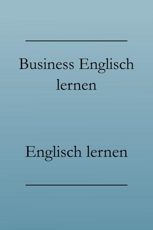 Business Englisch lernen: Kostenlos Englisch lernen. Business Englisch Vokabeln und Phrasen.