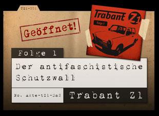 Trabant Z1:  Einsatz auf vier Rädern – Folge 1: Der antifaschistische Schutzwall