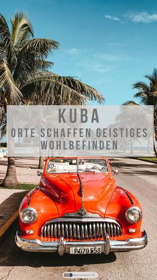 Kuba Orte schaffen geistiges Wohlbefinden