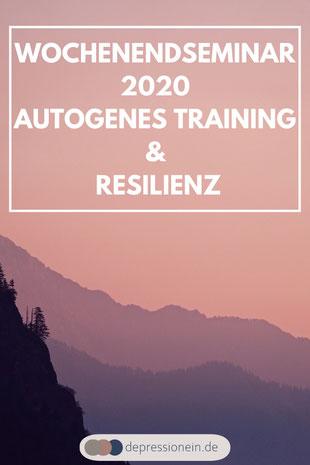 Wochenendseminar Autogenes Training & Resilienz depressionein.de - Ganzheitliche Gesundheit, Ayurveda, Entspannung, Wellness, Achtsamkeit, Yoga, Resilienz, Meditation, Osteopathie, Depression und Stressbewältigung