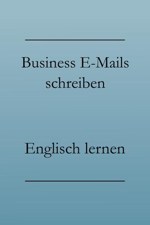 Englisch lernen: Englisch Vokabeln. Business Email auf Englisch schreiben.