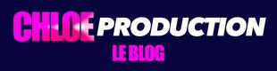 Chloé production le blog actualités news agence évènementielle Chloé production