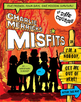 Book cover for Charlie Merricks Misfits in I'm a Nobody Get Me Out of Here by Dave Cousins