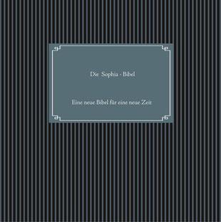 """Die """"Sophia - Bibel"""" von Madame Mordlust"""