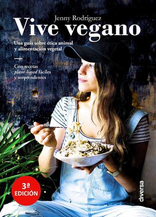 Vive vegano - Una guía sobre ética animal y alimentación vegetal de Jenny Rodríguez