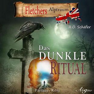 Das dunkle Ritual: Fletchers Alptraum Hörbuch Fantasy Autor Rudolf Otto Schäfer