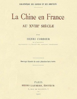 Couverture. Henri Cordier (1849-1925) : La Chine en France au XVIIIe siècle. Henri Laurens, Paris, 1910, 140 pages, 16 planches h. t.