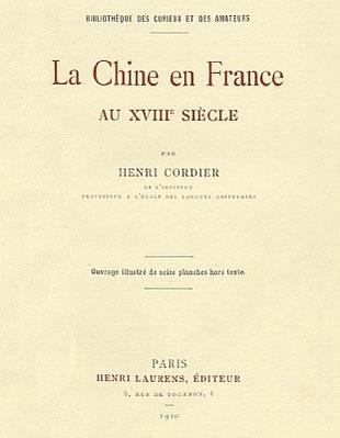 Couverture. Henri Cordier (1849-1925) : La Chine en France au XVIIIe siècle. Henri Laurens, Paris, 1910, 140 pages, 16 planches h. t.